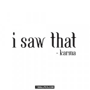 Karma Saw That Funny Quote Picture