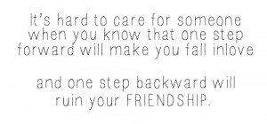 It's hard to care for someone when you know that one step forward will ...