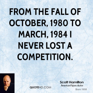 ... the fall of October, 1980 to March, 1984 I never lost a competition