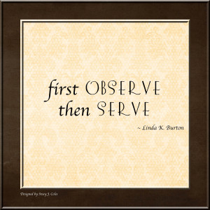 observe serve quote from ann m dibb 2nd counselor in