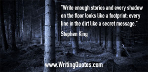 ... King Quotes – Shadow Footprint – Stephen King Quotes on Writing