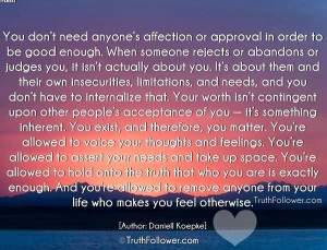 ... Need Anyone's Affection Or Approval In Order To Be Good Enough