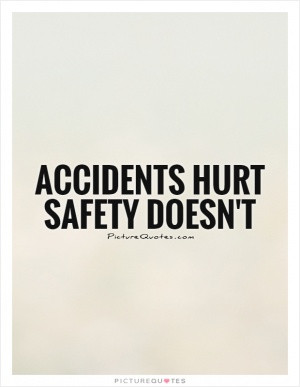 Accidents hurt safety doesn't