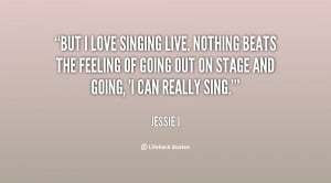 quote-Jessie-J-but-i-love-singing-live-nothing-beats-131252_2.png