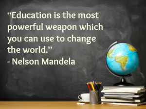 Forgot about guns and bombs, education really is the most powerful ...