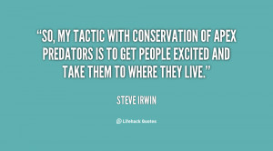 Steve Irwin Quotes About Conservation