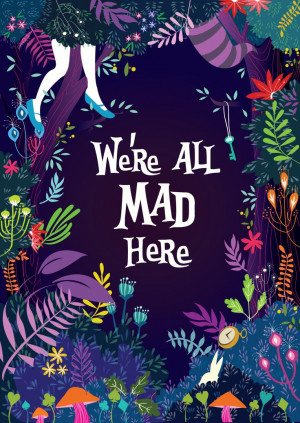were-all-mad-here-alice-wonderland-daily-quotes-sayings-pictures.jpg