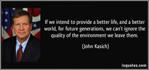 If we intend to provide a better life, and a better world, for future ...