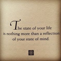 ... your life or someone else's affects the state of your life and