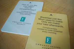 Cute sayings on the guest room key cards reminds one daily of the