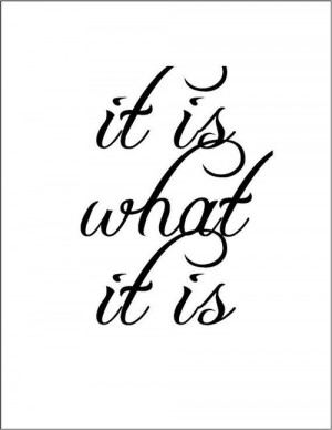 It is what it is life wisdom quote by JenniferDareDesigns on Etsy, $8 ...
