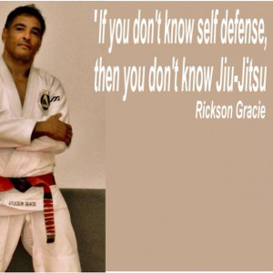 "selfdefence then you don't know #jiujitsu."" Rickson gracie quote ..."