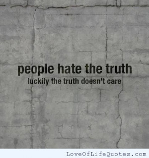 ... hate to those who hate truth i hug people i hate the only people who
