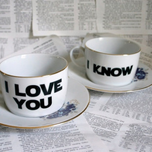 ... love #star wars #star wars quotes #nerdy #nerdy quotes #cute tea cups