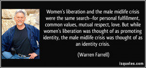 ... male midlife crisis was thought of as an identity crisis. - Warren