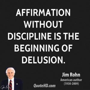 jim-rohn-jim-rohn-affirmation-without-discipline-is-the-beginning-of ...