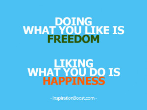 Do What You Like & Like What You Do Quotes