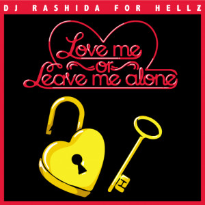 HELLZ BELLZ - LOVE ME OR LEAVE ME ALONE MIX