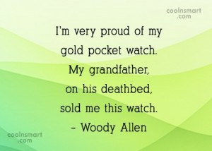 grandfather on his deathbed sold me this watch woody allen