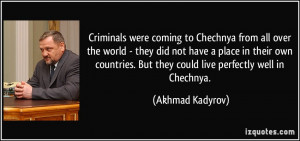 Criminals were coming to Chechnya from all over the world - they did ...