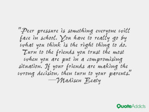 Peer pressure is something everyone will face in school. You have to ...