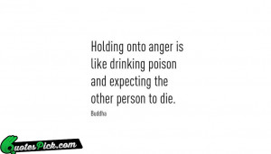 Angry Quotes Quote by Buddha @ Quotespick.com