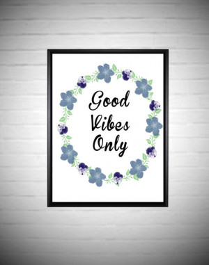 Good Vibes Only Quote Floral Wreath Printable Quotes Motivational ...