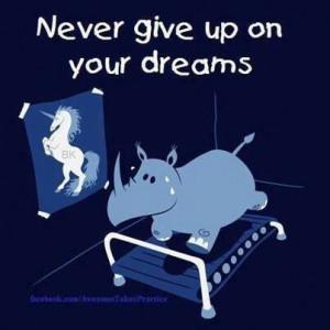 Never give up! Never surrender!
