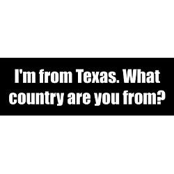 im_from_texas_what_country_are_you_from.jpg?color=White&height=250 ...
