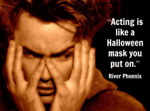 Movie Actor Quote - River Phoenix - Film Actor Quote #riverphoenix
