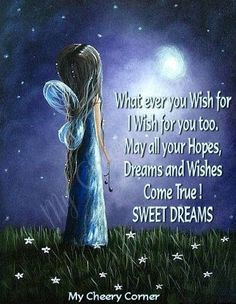 all your Hopes, Dreams, and Wishes Come True!!! SWEET DREAMS! #Quote ...