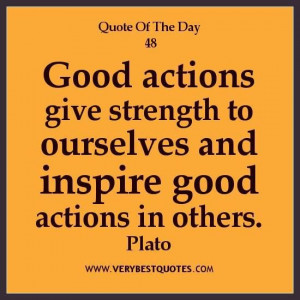 quotes inspirational quote of the day good actions give strength ...