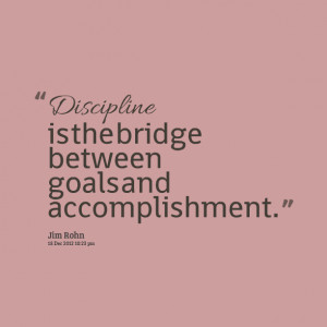 7202-discipline-is-the-bridge-between-goals-and-accomplishment.png
