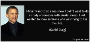 quote-i-didn-t-want-to-do-a-zoo-show-i-didn-t-want-to-do-a-study-of ...