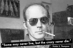 hunter s thompson you're crazy