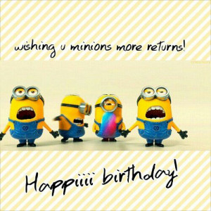 ... Minions Quotes, Birthday Wish, Minions Mad, Minions Birthday, Weddings