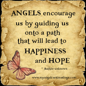 Angels encourage us by guiding us onto a path that will lead to ...
