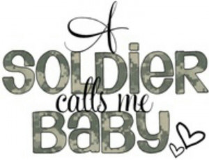 Love, Army Style I love my soldier Come home soon baby….M and I need ...