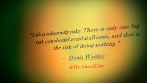 TheAfter5Edge - Quotes That Inspire - Life Risky