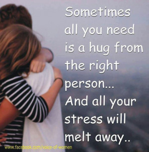 Sometimes all you need is a hug from the right person...