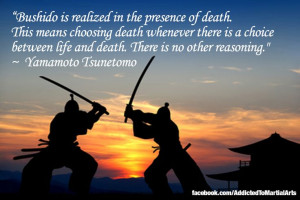 Bushido is realized in the presence of death