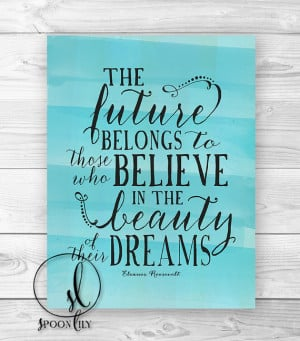 Quote Print, Eleanor Roosevelt future dreams, wall decor, wall 8x10 ...