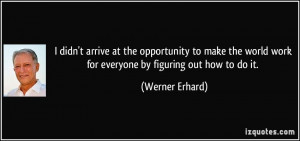 More Werner Erhard Quotes