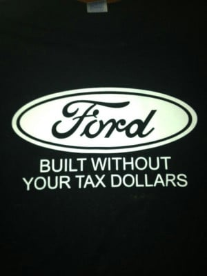 Ford T Shirts Built Without Your Tax Dollars ~ Pin by Jimmy Granger ...