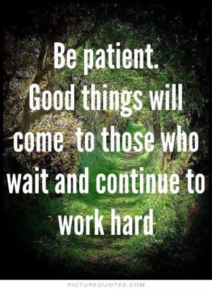 Being Patient Quotes Being patient quotes