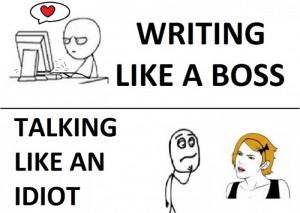 ... Like A Boss vs Direct Social Interaction - talking like an idiot