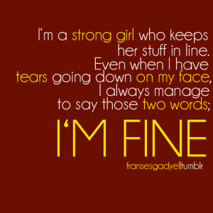 bestlovequotes:I'm a strong girl who keeps her stuff in line ...