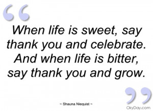 When life is sweet - Shauna Niequist - Quotes and sayings