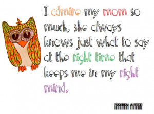 admire my mom so much