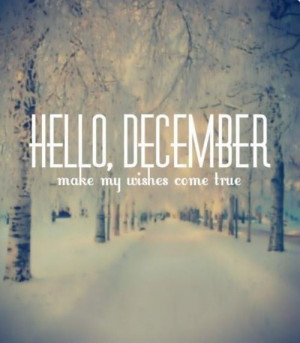 Hello December Make My Wishes Come True